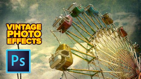 Vintage Photo effects in Photoshop tutorial